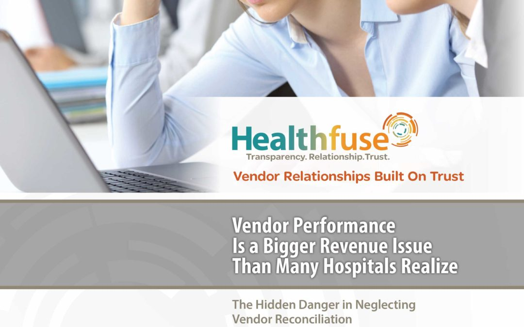 Vendor Performance Is a Bigger Revenue Issue Than Many Hospitals Realize