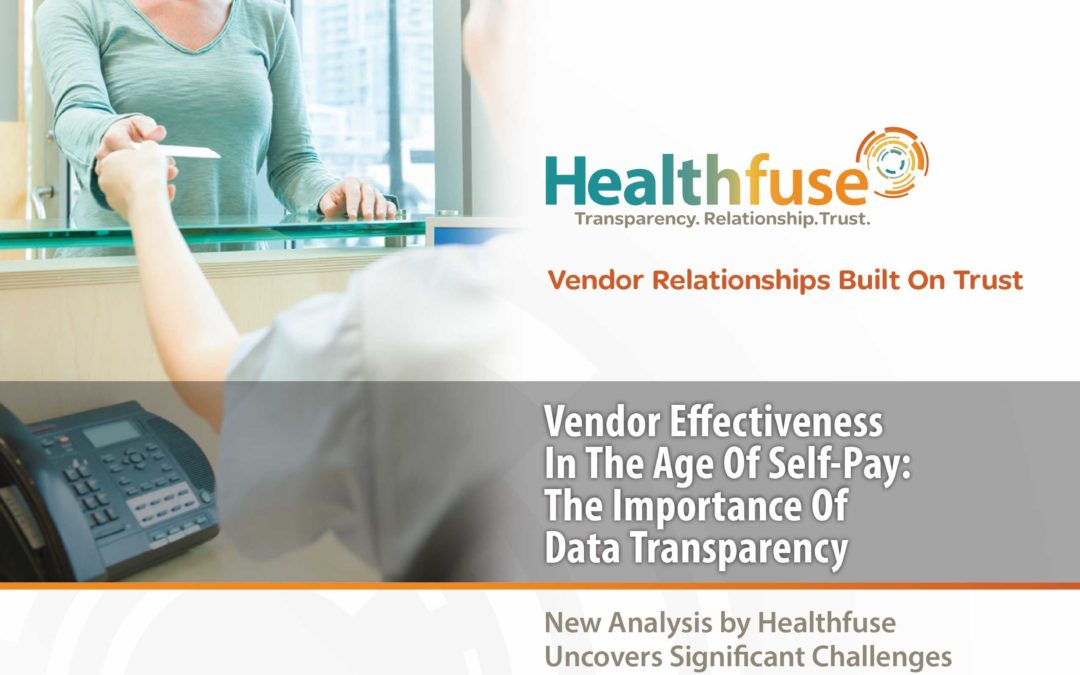 Vendor Effectiveness In The Age Of Self-Pay: The Importance Of Data Transparency